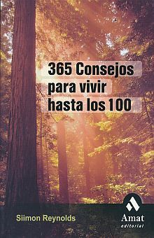 365 CONSEJOS PARA VIVIR HASTA LOS 100