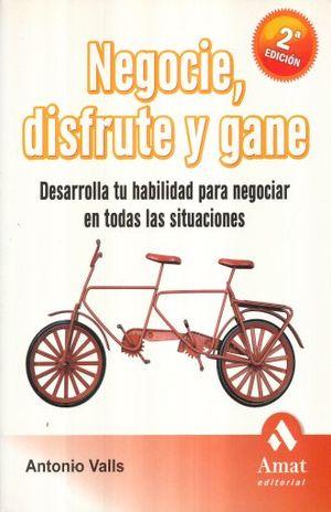 NEGOCIE DISFRUTE Y GANE / 2 ED.
