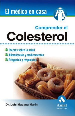 COMPRENDER EL COLESTEROL / EL MEDICO EN CASA
