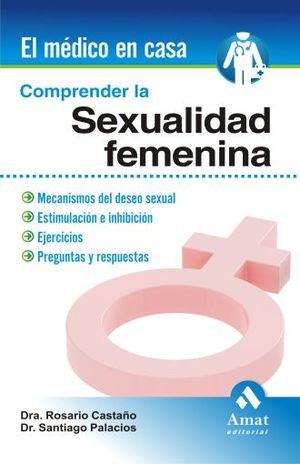 COMPRENDER LA SEXUALIDAD FEMENINA / EL MEDICO EN CASA