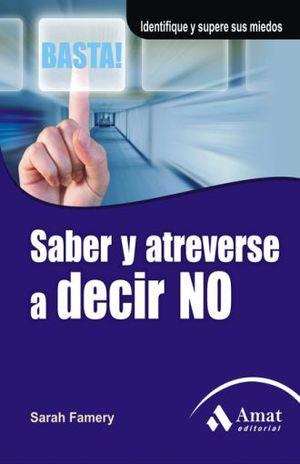 SABER Y ATREVERSE A DECIR NO