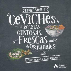 CEVICHES. RECETAS GUSTOSAS FRESCAS Y ORIGINALES / PD.