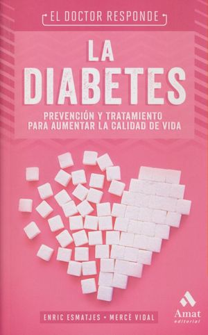 DOCTOR RESPONDE, EL. LA DIABETES