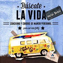 BUSCATE LA VIDA. COACHING Y CUADRO DE MANDO PERSONAL