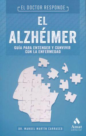El Alzhéimer. Guía para entender y convivir con la enfermedad
