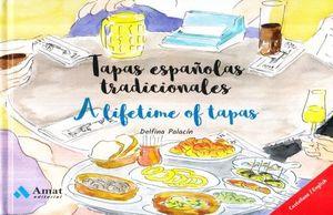 TAPAS ESPAÑOLAS TRADICIONALES / A LIFE TIME OF TAPAS / PD.