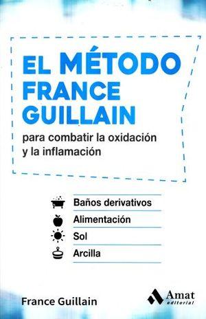 METODO FRANCE GUILLAIN PARA COMBATIR LA OXIDACION Y LA INFLAMACION, EL