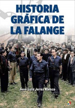 HISTORIA GRAFICA DE LA FALANGE 1931-1937 / PD.
