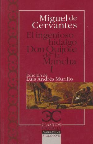 INGENIOSO HIDALGO DON QUIJOTE DE LA MANCHA, EL / VOL. 1