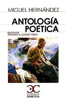 ANTOLOGIA POETICA / MIGUEL HERNANDEZ