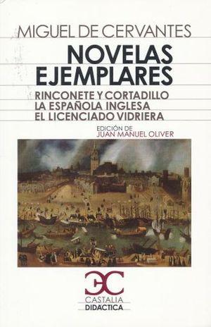 NOVELAS EJEMPLARES / RINCONETE Y CORTADILLO / LA ESPAÑOLA INGLESA / EL LICENCIADO VIDRIERA