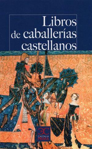 LIBROS DE CABALLERIAS CASTELLANOS