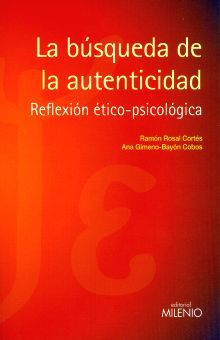 BUSQUEDA DE LA AUTENTICIDAD, LA. REFLEXION ETICO PSICOLOGICA