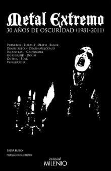 METAL EXTREMO. 30 AÑOS DE OSCURIDAD 1981 - 2011