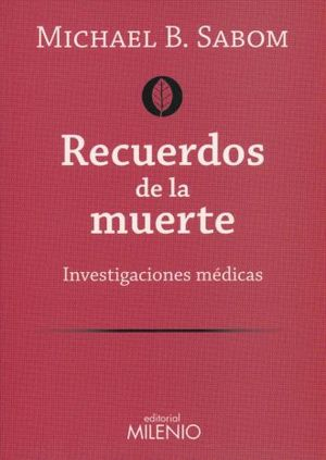 RECUERDOS DE LA MUERTE. INVESTIGACIONES MEDICAS