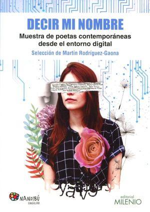 DECIR MI NOMBRE. MUESTRA DE POETAS CONTEMPORANEAS DESDE EL ENTORNO DIGITAL