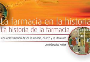 FARMACIA EN LA HISTORIA, LA. LA HISTORIA DE LA FARMACIA UNA APROXIMACION DESDE LA CIENCIA EL ARTE Y LA LITERATURA