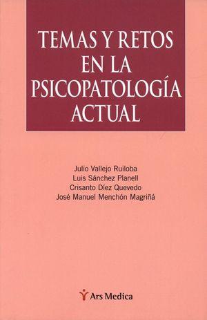 TEMAS Y RETOS EN LA PSICOPATOLOGIA ACTUAL