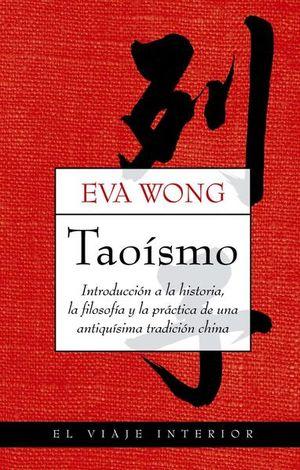 TAOISMO. INTRODUCCION A LA HISTORIA LA FILOSOFIA Y LA PRACTICA DE UNA ANTIQUISIMA TRADICION CHINA