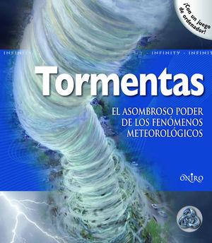 TORMENTAS. EL ASOMBROSO PODER DE LOS FENOMENOS METEOROLOGICOS