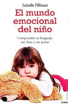 MUNDO EMOCIONAL DEL NIÑO, EL. COMPRENDER SU LENGUAJE SUS RISAS Y SUS PENAS