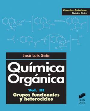 QUIMICA ORGANICA / VOL. III. GRUPOS FUNCIONALES Y HETEROCICLOS
