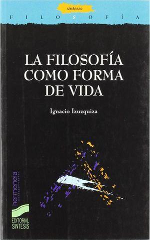 FILOSOFIA COMO FORMA DE VIDA