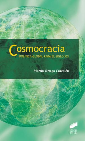 COSMOCRACIA. POLITICA GLOBAL PARA EL SIGLO XXI