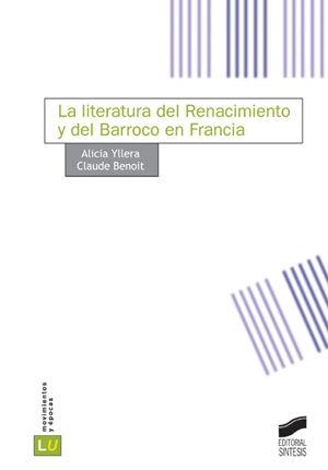 LITERATURA DEL RENACIMIENTO Y DEL BARROCO EN FRANCIA, LA