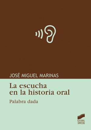 ESCUCHA EN LA HISTORIA ORAL, LA. PALABRA DADA