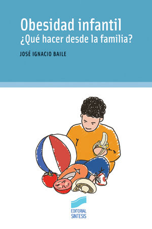 OBESIDAD INFANTIL. QUE HACER DESDE LA FAMILIA