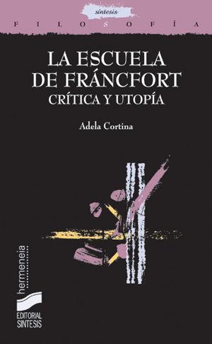 ESCUELA DE FRANCFORT. CRITICA Y UTOPIA