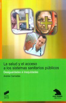 SALUD Y EL ACCESO A LOS SISTEMAS SANITARIOS PUBLICOS, LA. DESIGUALDADES E INEQUIDADES