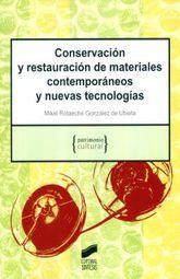 CONSERVACION Y RESTAURACION DE MATERIALES CONTEMPORANEOS Y NUEVAS TECNOLOGIAS
