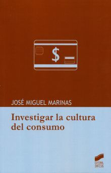 INVESTIGAR LA CULTURA DEL CONSUMO