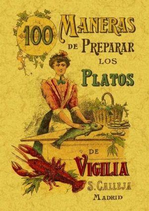 100 maneras de preparar los platos de vigilia. Fórmulas sencillas y económicas