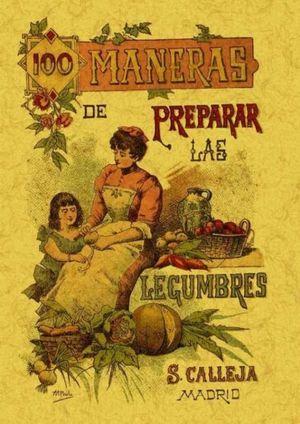 100 maneras para preparar las legumbres. Fórmulas escogidas