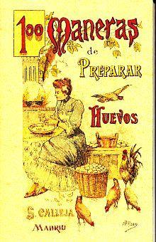 100 MANERAS DE PREPARAR HUEVOS (EDICION FACSIMILAR)