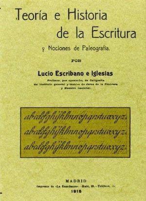 TEORIA E HISTORIA DE LA ESCRITURA Y NOCIONES DE LA PALEOGRAFIA (FACSIMILAR)