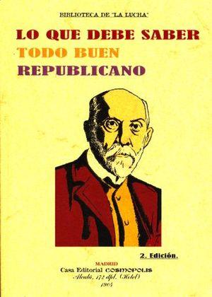 LO QUE DEBE SABER TODO BUEN REPUBLICANO / 2 ED. (FACSIMILAR)