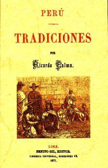 PERU. TRADICIONES (EDICION FACSIMILAR 1877)