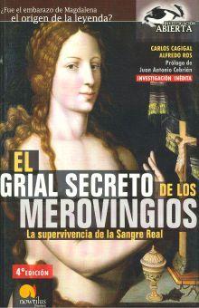 GRIAL SECRETO DE LOS MEROVINGIOS, EL. LA SUPERVIVENCIA DE LA SANGRE REAL
