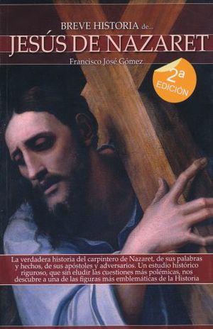 BREVE HISTORIA DE JESUS DE NAZARET / 2 ED.