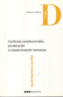 CONFLICTOS CONSTITUCIONALES PONDERACION E INDETERMINACION NORMATIVA