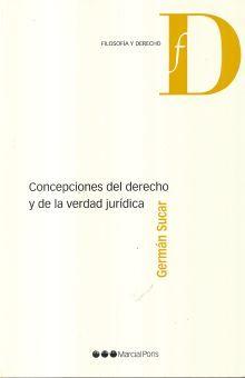 CONCEPCIONES DEL DERECHO Y DE LA VERDAD JURIDICA