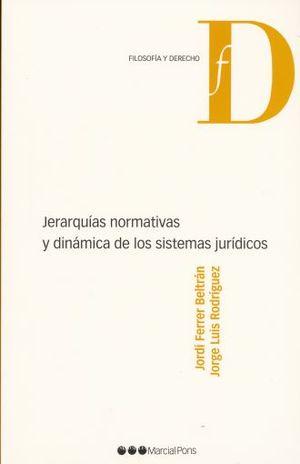 JERARQUIAS NORMATIVAS Y DINAMICAS DE LOS SISTEMAS JURIDICOS