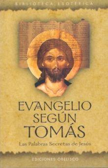 EVANGELIO SEGUN TOMAS. LAS PALABRAS SECRETAS DE JESUS