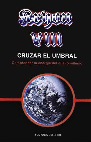KRYON VIII. CRUZAR EL UMBRAL COMPRENDER LA ENERGIA DEL NUEVO MILENIO