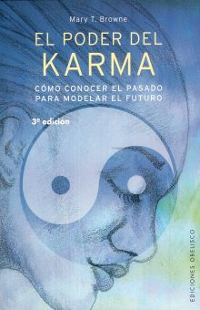 PODER DEL KARMA, EL. COMO CONOCER EL PASADO PARA MODELAR EL FUTURO / 3 ED.