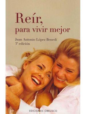 REIR PARA VIVIR MEJOR / 3 ED.